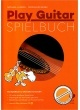 Produktinformationen zu PLAY GUITAR SPIELBUCH D 3508