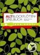 Titelbild für ED 21281 - ALTBLOCKFLOETEN SPIELBUCH
