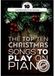 Produktinformationen zu THE TOP TEN CHRISTMAS SONGS TO PLAY ON PIANO MSAM 1012484