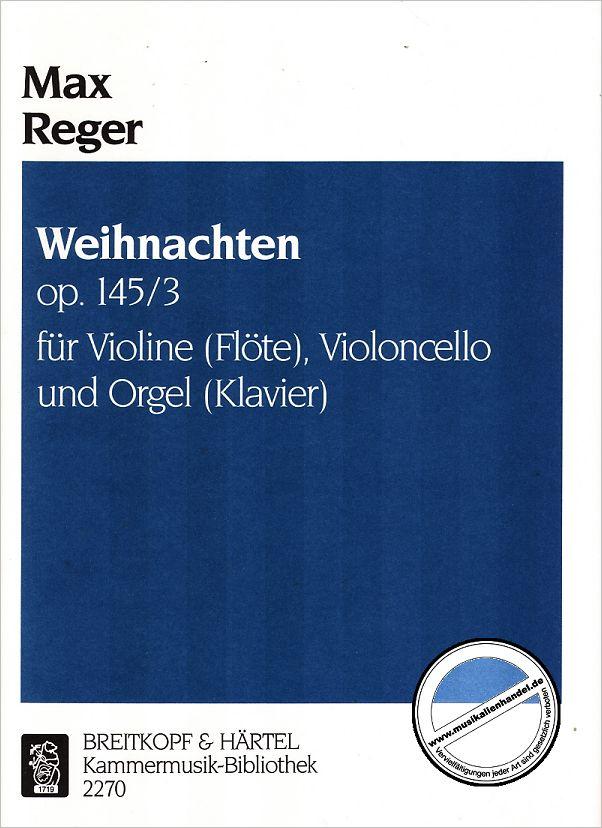 WEIHNACHTEN OP 145/3 - von Reger Max - EBKM 2270 - Noten
