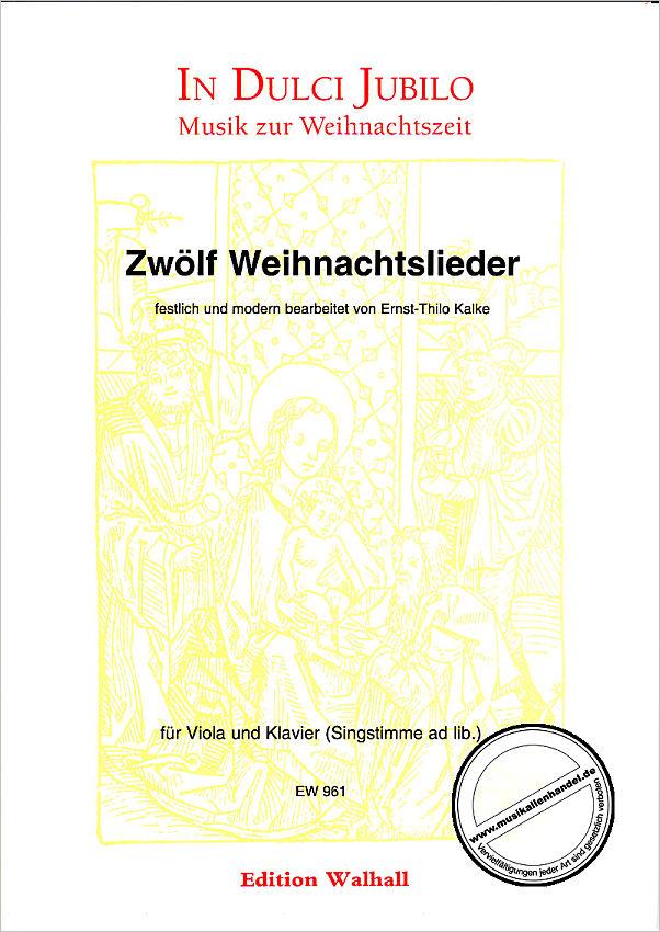 12 WEIHNACHTSLIEDER - von Kalke Ernst Thilo - WALHALL 961 - Noten