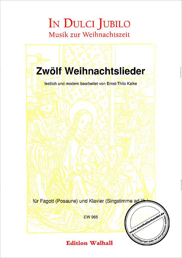 12 WEIHNACHTSLIEDER - von Kalke Ernst Thilo - WALHALL 965 - Noten