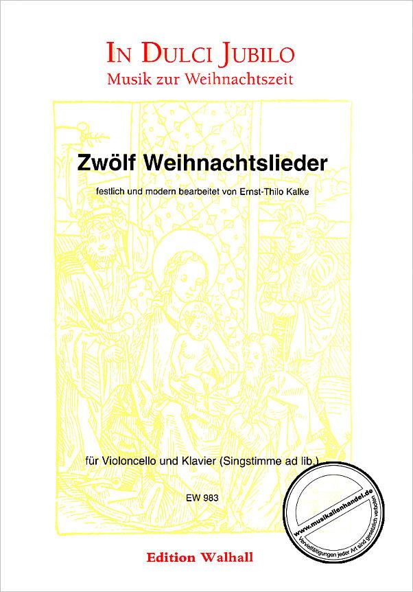 12 WEIHNACHTSLIEDER - von Kalke Ernst Thilo - WALHALL 983 - Noten